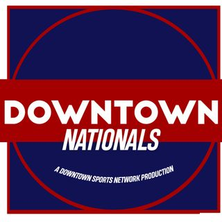 Downtown Nationals Podcast