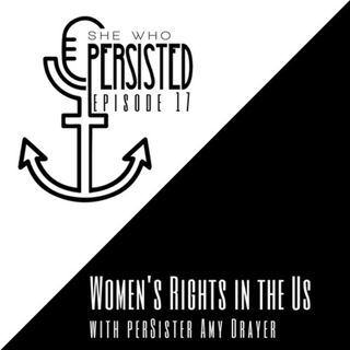 Episode 17: Women's History Month - The US Edition with PerSister Amy Drayer