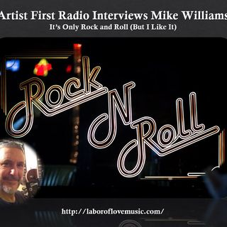 Sage of Quay™ - Mike Williams on Artist First Radio - It's Only Rock and Roll (But I Like It)