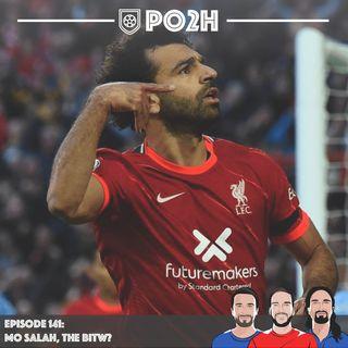 Episode 141: Mo Salah, The BITW? 🥇