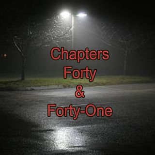 Chapter Forty and Forty-One | Breakouts and Gargoyles
