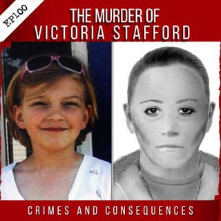 EP100:  The Murder of Victoria Stafford