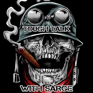 Tough Talk with Sarge EP 4 (Come at me Bro)