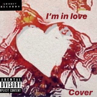 """I'm in Love""-A Swanky Records Cover"