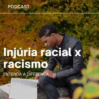 Diferença entre racismo e injuria racial