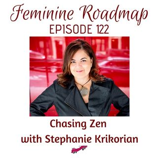 FR Ep #122 Chasing Zen with Stephanie Krikorian