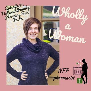 Episode 11 - Natural Family Planning Fun Facts