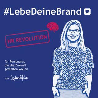 #08 HR-Revolution - Lebe deine Brand