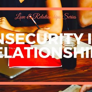 3rd Episode of Four Part Series on Insecurities