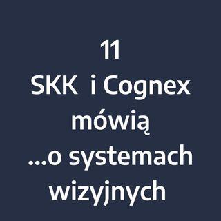 Odcinek 11 – SKK i Cognex mówią... o systemach wizyjnych w logistyce