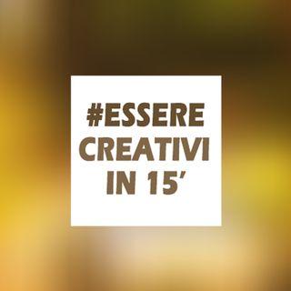 Essere Creativi in 15 minuti!