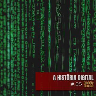 SH 25 - A História Digital