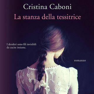 """Cristina Caboni """"La stanza della tessitrice"""""""