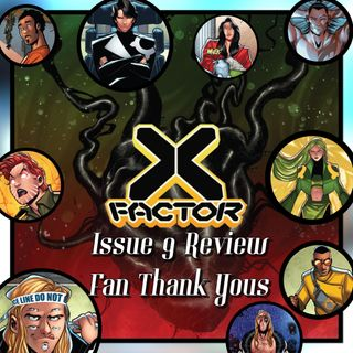 Episode 70 - X-Factor #9 Review & Fan Thank Yous