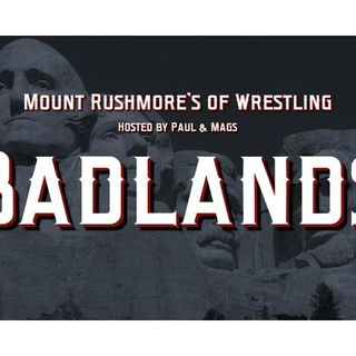 Badlands Wrestling's Mount Rushmores #23: 205 Climbing Shotover Hill