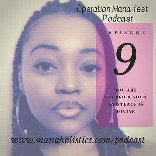 Episode 9: You Are Sacred And Your Existence Is Divine