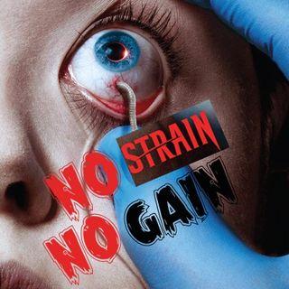 """Ep 26 """"No Strain, No Gain"""""""