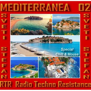 SVETI STEFAN - MEDITERRANEA 02 - Chill House Techno selection by RTR