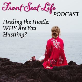 81: HTH – WHY You Are Hustling!
