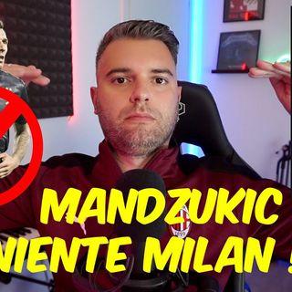 MANDZUKIC !! NIENTE MILAN  GIGIO RINNOVO CON CLAUSOLA ?