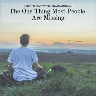 The One Thing Most People Are Missing