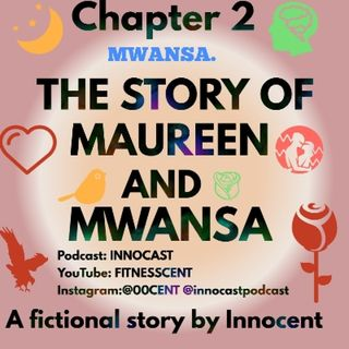21. Chapter 2. THE STORY OF MAUREEN AND MWANSA.mp3