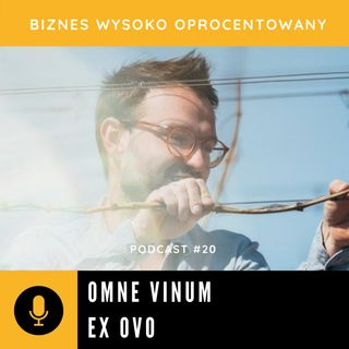 #20 OMNE VINUM EX OVO - Kamil Barczentewicz
