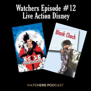 Ep. 12 - Disney Live Action - 101 Dalmatians/Blank Check