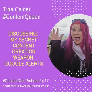 Ep17: My Secret Content Creation Weapon: Google Alerts