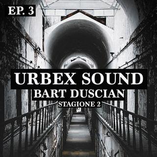 Urbex Sound - Stag2 Ep3  - Le ville  - Bart duscian