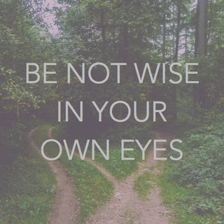 Be Not Wise