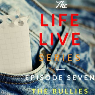 Life Live Episode 7 - The Bullies | Suicide, Depression and Life Help