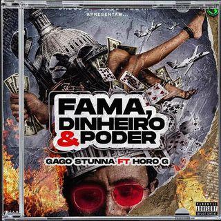 Fama, Dinheiro & Poder - Gago Stunna ft Horo G · Med News Music