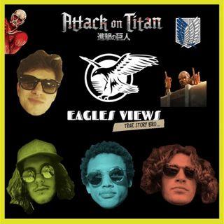 "Eagles Views Ep.5 ""Attack On Titan"""
