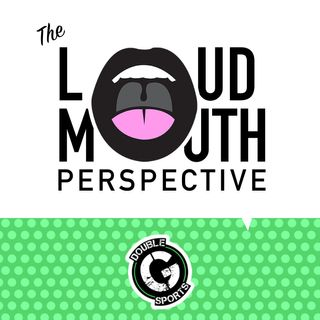 The Loudmouth Perspective, EPISODE 4:  All Sports Discussion