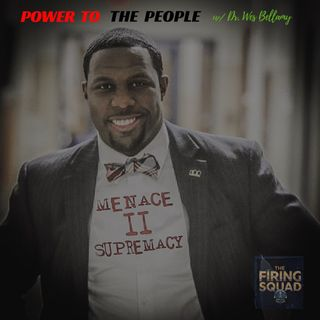 Power To The People w/ Dr. Wes Bellamy