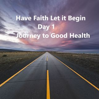Day 1 Journey to Good Health