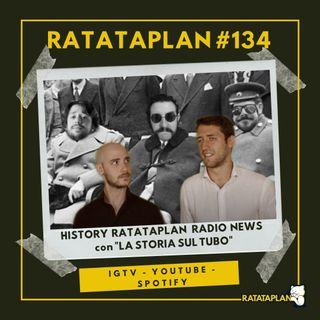 Ratataplan #134 | History RATATAPLAN RADIO NEWS con La Storia sul Tubo