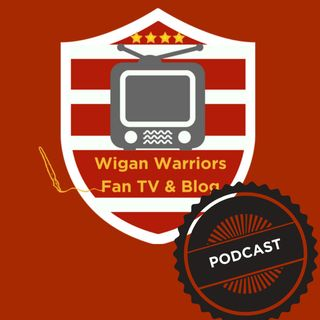Ep 66 - Wigan Warriors Fan TV - Huddersfield Giants (Round 19) Preview Show