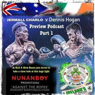 Enswell Boxing Podcast: Preview Episode Part 1 of WBC Middleweight Title Fight between Jermall Charlo and Dennis Hogan at Barclays Center...