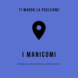 I manicomi - Ospedale psichiatrico, Gorizia (ITA)