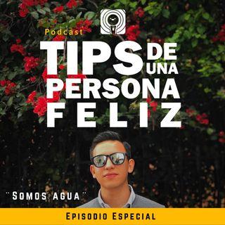 Somos Agua | Orlando Muñoz | Episodio Especial