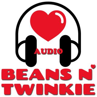 The Beans N Twinkie Show