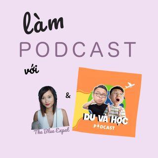08 Talk với Du và Học podcast