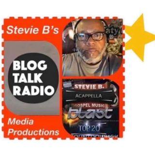 Stevie B. A Cappella Gospel Music Blast Radio Show - (Episode 199)