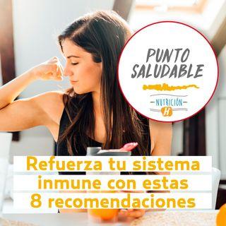 ¿Cómo reforzar tu sistema inmune? 8 tips de nutrición para disminuir riesgos de COVID-19