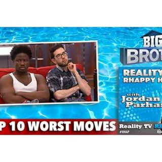 RHAPpy Hour | Top 10 Worst Moves in Big Brother History