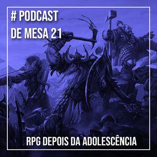Podcast de Mesa 021 - RPG depois da adolescência