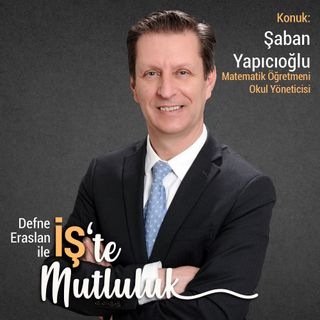 KISA - Şaban Yapıcıoğlu - Matematik Öğretmeni, Okul Yöneticisi