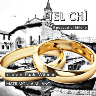 Puntata 55: matrimoni a Milano... e vissero felici e contenti?